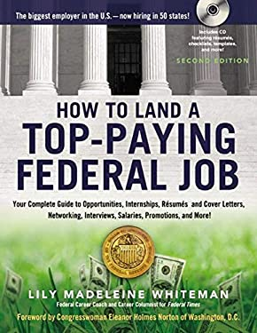 How to Land a Top-Paying Federal Job: Your Complete Guide to Opportunities, Internships, Resumes and Cover Letters, Networking, Interviews, Salaries, 9780814420225
