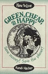 How to Live Green, Cheap & Happy