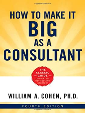 How to Make It Big as a Consultant 9780814410325