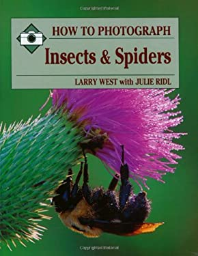 How to Photograph Insects and Spiders 9780811724531
