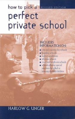 How to Pick a Perfect Private School 9780816037926
