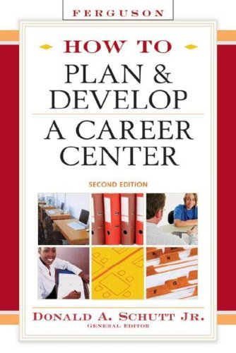 How to Plan & Develop a Career Center 9780816071357