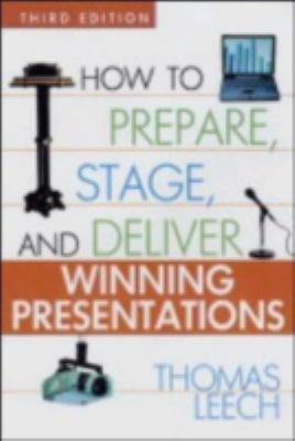 How to Prepare, Stage, and Deliver Winning Presentations 9780814472316