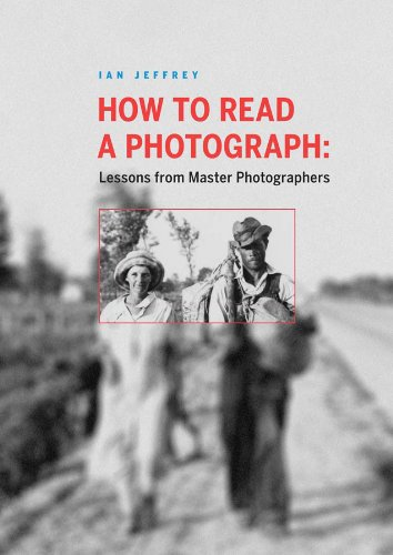 How to Read a Photograph: Lessons from Master Photographers 9780810972971