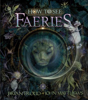 How to See Faeries 9780810997509