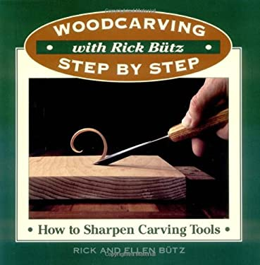 Woodcarving with Rick Butz: How to Sharpen Tools 9780811729963
