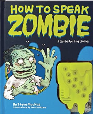 How to Speak Zombie: A Guide for the Living 9780811874885