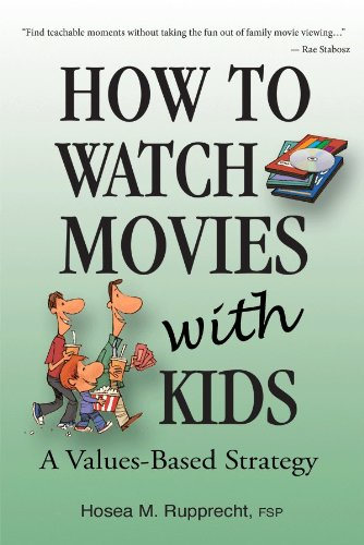 How to Watch Movies with Kids: A Values-Based Strategy 9780819833983