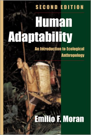 Human Adaptability: An Introduction to Ecological Anthropology, Second Edition 9780813312545