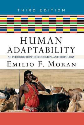 Human Adaptability: An Introduction to Ecological Anthropology - 3rd Edition