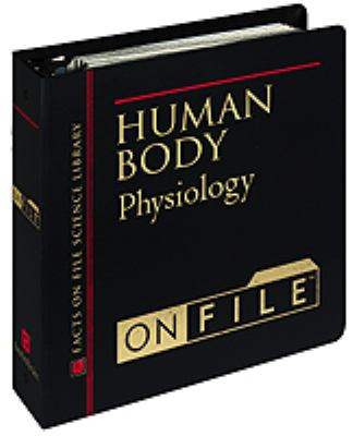 Human Body on File: Physiology 9780816034154