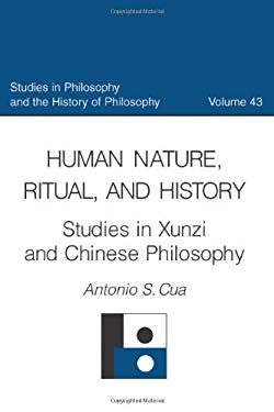 Human Nature, Ritual, and History: Studies in Xunzi and Chinese Philosophy 9780813213859