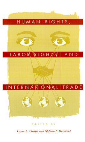 Human Rights, Labor Rights, and International Trade 9780812233407