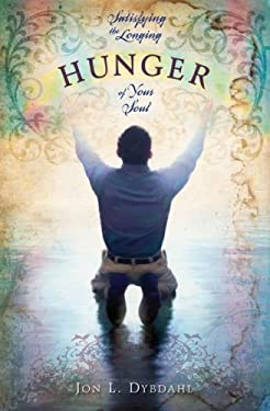 Hunger: Satisfying the Longing of Your Soul 9780812704587