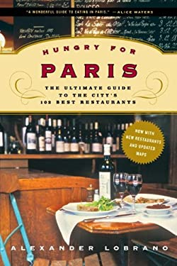 Hungry for Paris: The Ultimate Guide to the City's 102 Best Restaurants 9780812976830