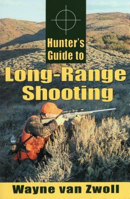 Hunter's Guide to Long-Range Shooting 9780811733144