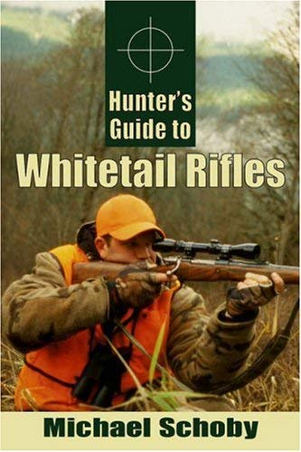 Hunters Guide to Whitetail Rifles 9780811733595