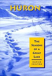 Huron: The Seasons of a Great Lake