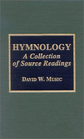 Hymnology: A Collection of Source Readings 9780810831483