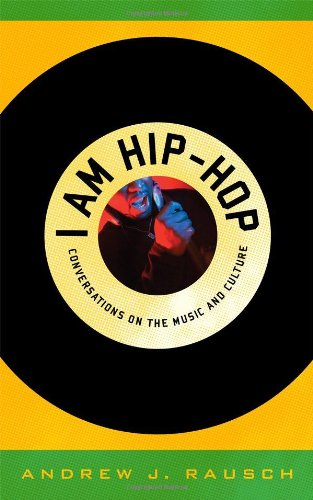 I Am Hip-Hop: Conversations on the Music and Culture 9780810877917
