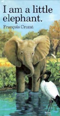 I Am a Little Elephant: Mini 9780812063530