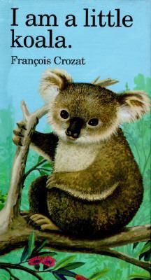 I Am a Little Koala: Mini 9780812064827