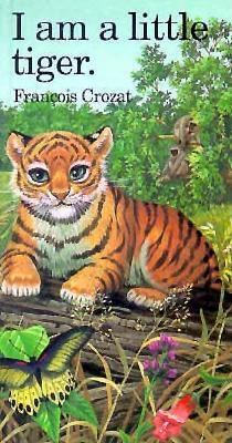 I Am a Little Tiger: Mini 9780812063158