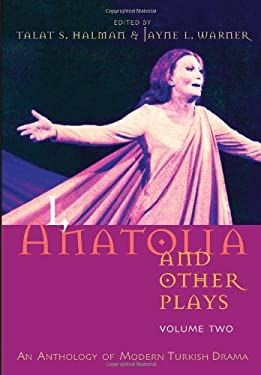 I, Anatolia and Other Plays, Volume Two: An Anthology of Modern Turkish Drama 9780815609353