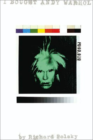 I Bought Andy Warhol 9780810942714