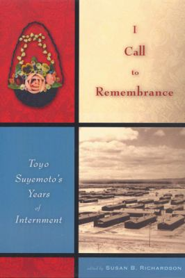 I Call to Remembrance: Toyo Suyemoto's Years of Internment 9780813540726