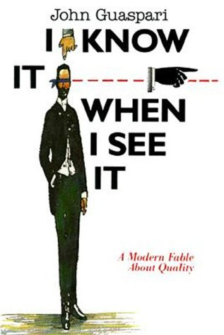 I Know It When I See It: A Modern Fable about Quality 9780814477632