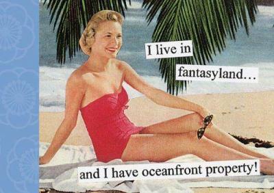 I Live in Fantasyland: And I Have Oceanfront Property 9780811849852