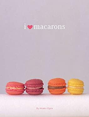 I Love Macarons 9780811868716