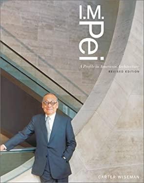 I.M. Pei: A Profile in American Architecture 9780810934771