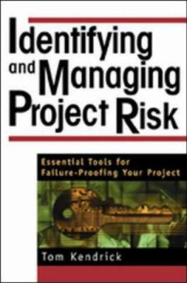 Identifying and Managing Project Risk: Essential Tools for Failure-Proofing Your Project 9780814407615