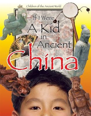 If I Were a Kid in Ancient China 9780812679311