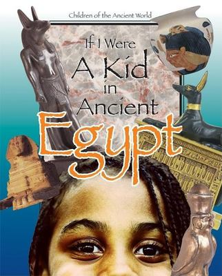 If I Were a Kid in Ancient Egypt 9780812679328