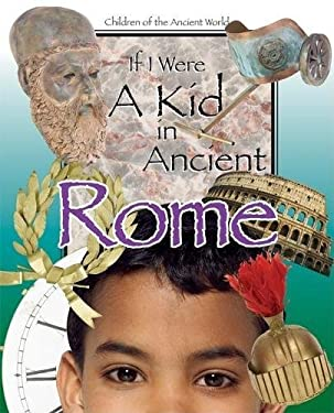If I Were a Kid in Ancient Rome 9780812679304