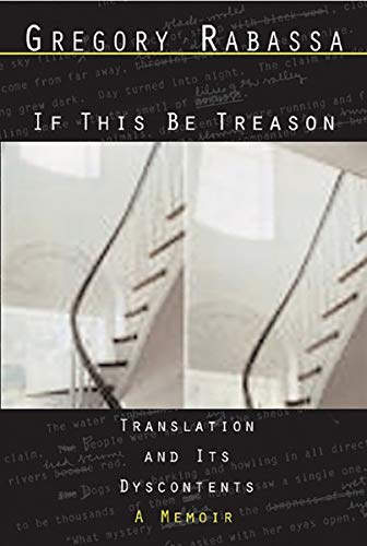 If This Be Treason: Translation and Its Dyscontents 9780811216654