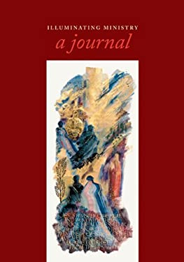 Illuminating Ministry: A Journal 9780814633427