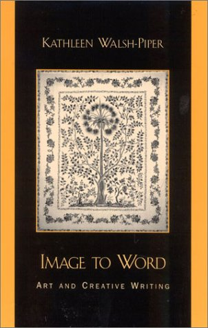 Image to Word: Art and Creative Writing 9780810843073