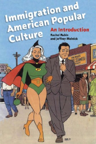 Immigration and American Popular Culture: An Introduction 9780814775523