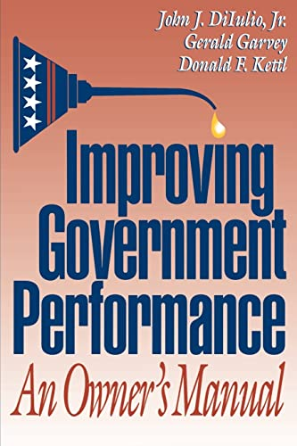 Improving Government Performance: An Owner's Manual 9780815718550