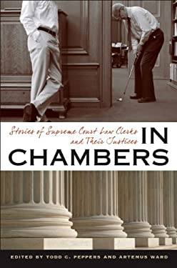 In Chambers: Stories of Supreme Court Law Clerks and Their Justices 9780813932651