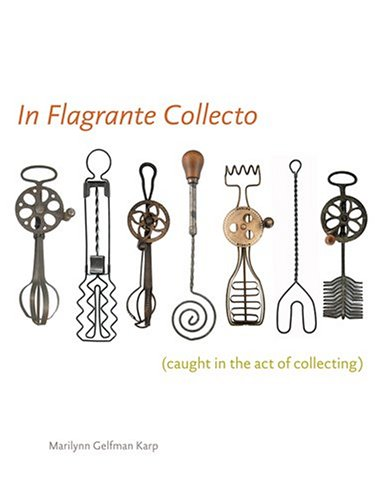 In Flagrante Collecto: (Caught in the Act of Collecting)