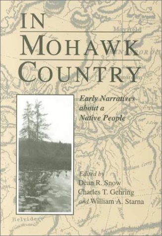 In Mohawk Country: Early Narratives of a Native People 9780815604105