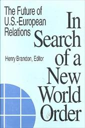 In Search of a New World Order: The Future of U.S.- European Relations