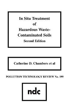 In Situ Treatment of Hazardous Waste Contaminated Soils, Second Edition 9780815512639