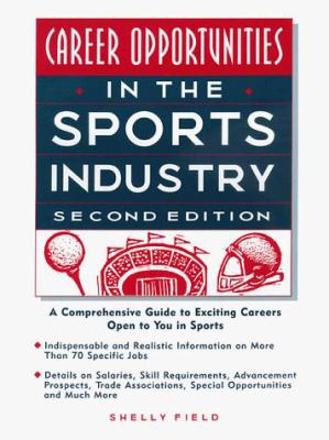 In the Sports Industry: A Comprehensive Guide to the Exciting Careers Open to You in the Sports Industry 9780816037957