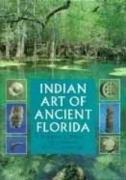 Indian Art of Ancient Florida 9780813014623